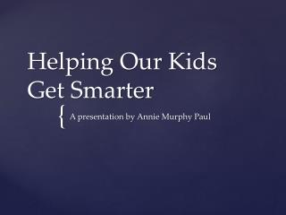 Helping Our Kids Get Smarter