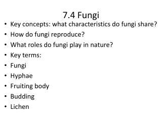 7.4 Fungi