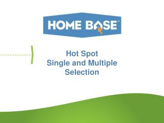 Hot Spot Single and Multiple Selection