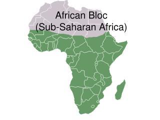 African  Bloc (Sub-Saharan Africa)