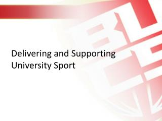 Delivering and Supporting University Sport
