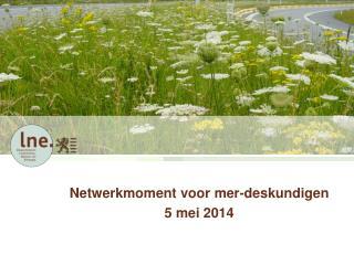 Netwerkmoment voor  mer-deskundigen 5 mei 2014