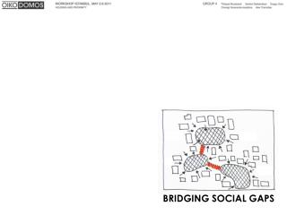 BRIDGING SOCIAL GAPS