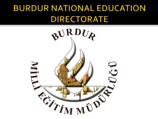 BURDUR NATIONAL EDUCATION DIRECTORATE