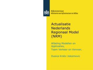 Actualisatie Nederlands Regionaal Model (NRM)