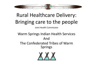 Rural Healthcare Delivery: Bringing care to the people
