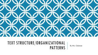 Text Structure/organizational patterns