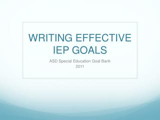 WRITING EFFECTIVE IEP GOALS