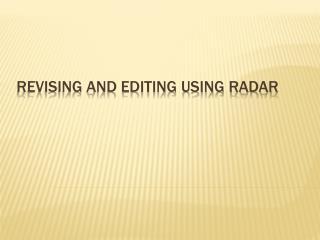 Revising and Editing using RADAR