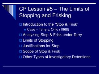 CP Lesson 5   The Limits of Stopping and Frisking
