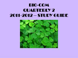 BIO-COM  QUARTERLY 2 2011-2012 – STUDY GUIDE