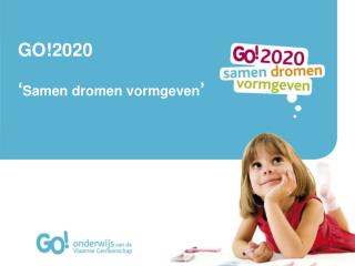 GO!2020 ' Samen dromen vormgeven '