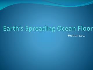 Earth�s Spreading Ocean Floor