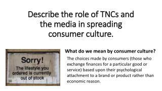 Describe the role of TNCs and the media in spreading consumer culture.
