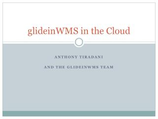 glideinWMS  in the Cloud