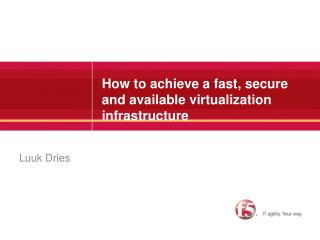 How to achieve a fast, secure and available virtualization infrastructure
