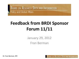 Feedback from BRDI Sponsor Forum 11/11