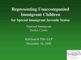 Representing Unaccompanied Immigrant Children for Special Immigrant Juvenile Status