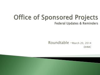 Office of Sponsored Projects Federal Updates & Reminders