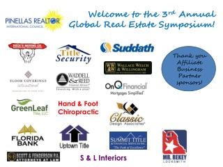 Welcome to the 3 rd  Annual Global Real Estate Symposium!