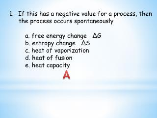 If this has a negative value for a process, then      the process occurs spontaneously