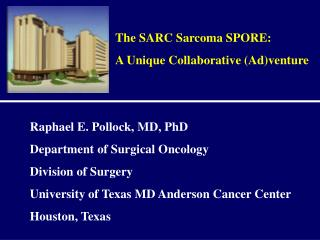 The SARC Sarcoma SPORE:  A Unique Collaborative (Ad)venture