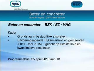 Beter  en  concreter – BZK / EZ / VNG Kader  Grondslag in bestuurlijke afspraken
