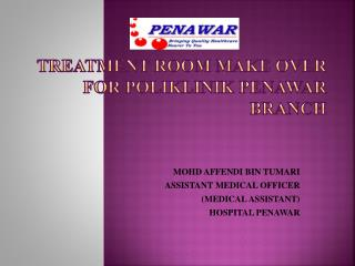 TREATMENT ROOM MAKE OVER FOR POLIKLINIK PENAWAR BRANCH