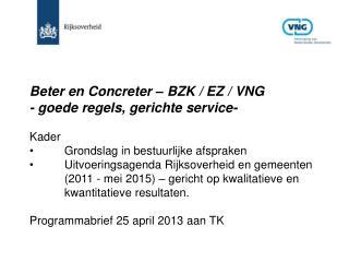 Beter en Concreter – BZK / EZ / VNG - goede regels, gerichte service-  Kader