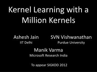 Kernel Learning with a Million Kernels