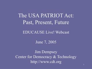 The USA PATRIOT Act: Past, Present, Future