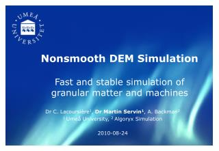 Nonsmooth  DEM Simulation Fast  and stable simulation of granular matter and machines