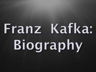 Franz  Kafka: Biography