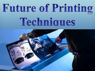 Future Of Printing Techniques
