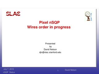 Pixel  nSQP Wires order in progress