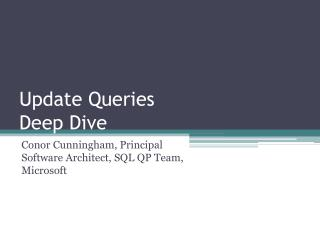 Update Queries Deep Dive