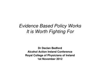 Evidence Based Policy Works It is Worth Fighting For