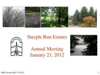Steeple Run Estates Annual Meeting January 21, 2012