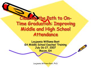 Clearing the Path to On-Time Graduation: Improving Middle and High School Attendance