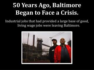 50 Years Ago, Baltimore Began to Face a Crisis.