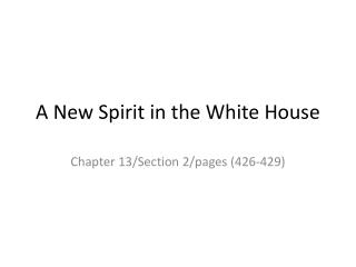 A New Spirit in the White House