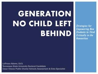 Generation No Child Left  Behind