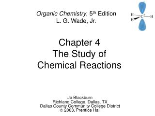 Chapter 4 The Study of  Chemical Reactions