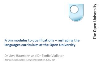 From modules to qualifications – reshaping the languages curriculum at the Open University