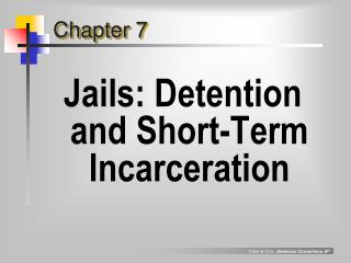 Jails: Detention and Short-Term Incarceration