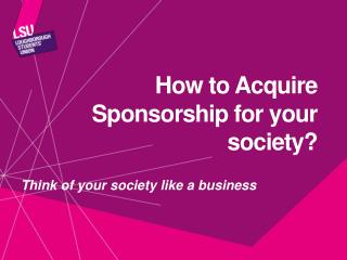 How to Acquire Sponsorship for your society?