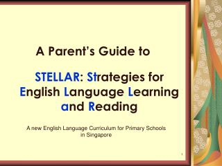 STELLAR :  St rategies for  E nglish  L anguage  L earning  a nd  R eading