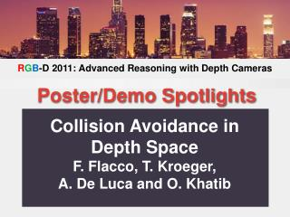 Collision Avoidance in Depth Space F. Flacco, T. Kroeger,  A. De Luca and O. Khatib