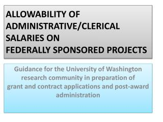ALLOWABILITY OF ADMINISTRATIVE/CLERICAL SALARIES ON FEDERALLY SPONSORED  PROJECTS