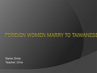 Foreign women marry to  taiwanese  men